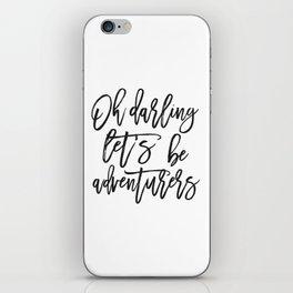 Oh Darling Let's Be Adventurers,Bedroom Decor,Gift For Her,Husband Gift,Funny Print,Scandinavian Pri iPhone Skin