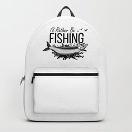 I'd Rather Be Fishing Backpack