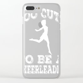 Too-Cute-To-Be-A-Cheerleader-Dancer Clear iPhone Case