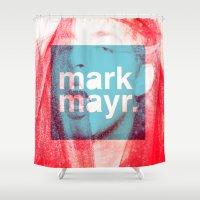 shameless Shower Curtains featuring I'm A Mark Mayr Fan by Mark Mayr