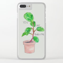 you are thriving Clear iPhone Case