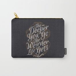 The Deeper You Go Carry-All Pouch