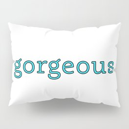 gorgeous - beautiful soul - 57 Montgomery Ave Pillow Sham