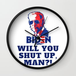 Biden 2020 - Will You Shut Up, Man! - 2020 US Election Wall Clock