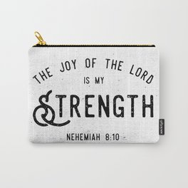 The Joy of the Lord is my Strength Carry-All Pouch