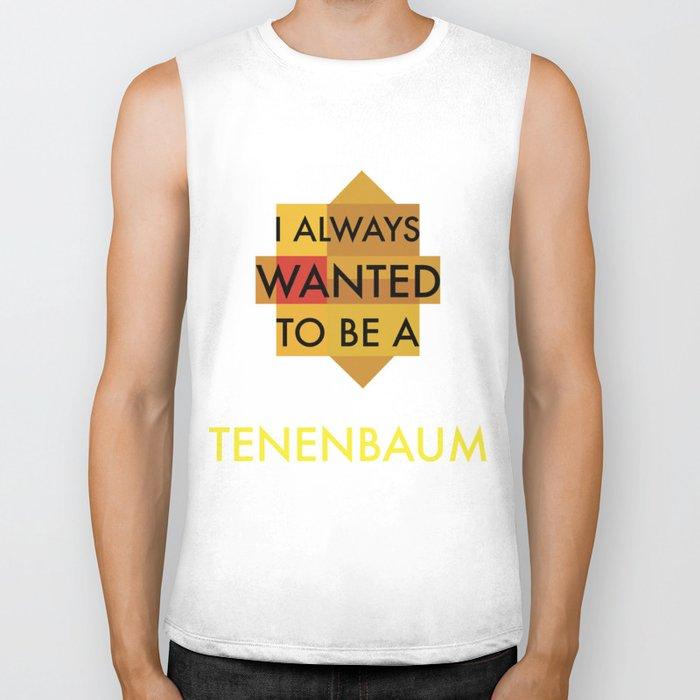 I always wanted to be a Tenenbaum Biker Tank
