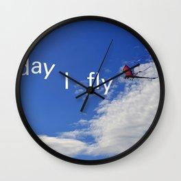 Today I fly  Wall Clock