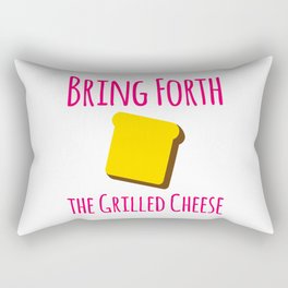 Bring Forth the Grilled Cheese Pun Quote Rectangular Pillow