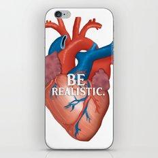 Be Realistic.  iPhone & iPod Skin