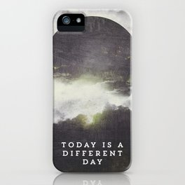 Today is a different day iPhone Case