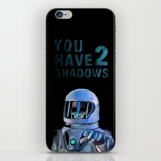 You Have 2 Shadows iPhone & iPod Skin