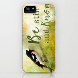 Be Still and Know iPhone Case