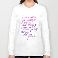 quotes Long Sleeve T-shirts featuring Love quotes by Ioana Avram