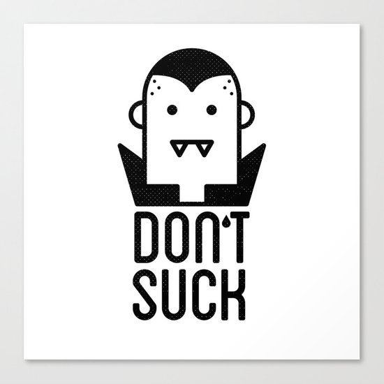 Don't Suck Canvas Print