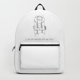 I was Not Made for Just One Place Backpack
