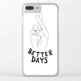 Wishing for Better Days Clear iPhone Case
