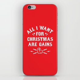 All I Want For Christmas Are Gains (Funny Gym Fitness) iPhone Skin