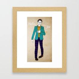 Hello, Retro Joe :) Framed Art Print