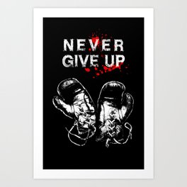Never Give Up-self motivation-resilience-inspirational Art Print