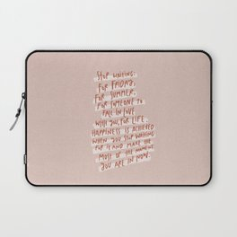 Stop waiting quote Laptop Sleeve