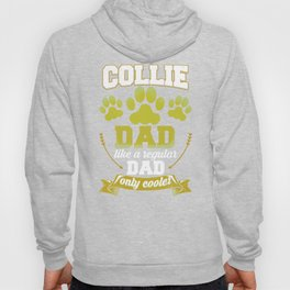 Collie Dad Like A Regular Dad Only Cooler Hoody