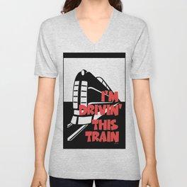 I'M DRIVIN' THIS TRAIN Unisex V-Neck
