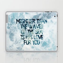 Mightier Than the Waves Laptop & iPad Skin
