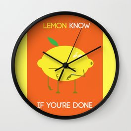 Lemon know if you're done Wall Clock