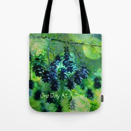 One Day At A Time . . . Tote Bag
