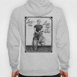 Love Me, Love My Bike Hoody