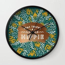 Stay Trippy Little Hippie – Teal Palette Wall Clock