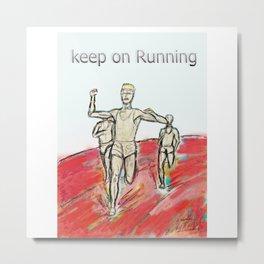 Keep on Running athletes motivational art Metal Print