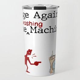 Rage Against The Washing Machine Travel Mug