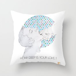 How deep is your love Throw Pillow