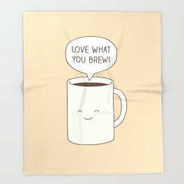 Love what you brew Throw Blanket