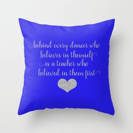 Dance Teacher Sayings Throw Pillow