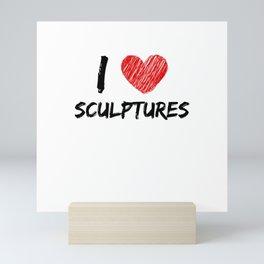 I Love Sculptures Mini Art Print