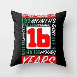 16th Birthday 16 Years Months Days Being Awesome Throw Pillow