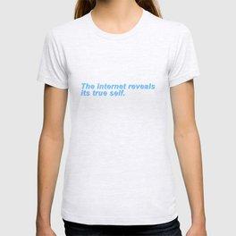The internet reveals its true self. T-shirt