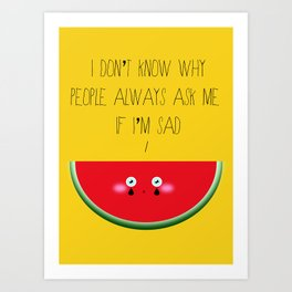 I don't know why Art Print