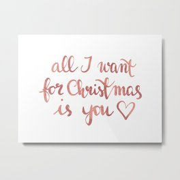 All I want for Christmas is You! n.2 Metal Print