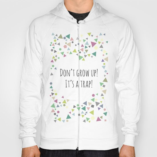 Don't grow up (colorful) Hoody
