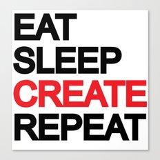 Eat Sleep CREAT Repeat Canvas Print