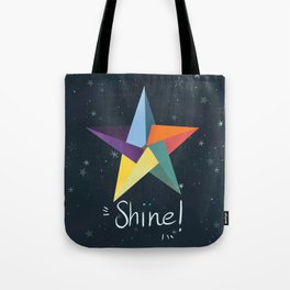 You are a star. Shine! Tote Bag