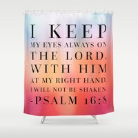 bible verse Shower Curtains featuring Psalm 16:8 Bible Quote by Biblelicious