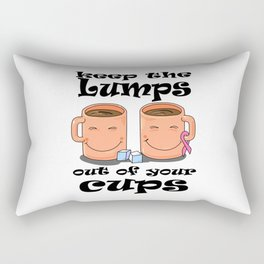 Keep the Lumps out of your Cups Breast Cancer Rectangular Pillow