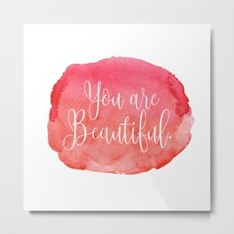 You are Beautiful - red Metal Print