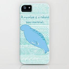 Manatees are Rotund Sea-Mammals iPhone Case