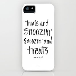 Treats and Snoozin' iPhone Case