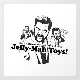 Jelly-Man Toys Art Print
